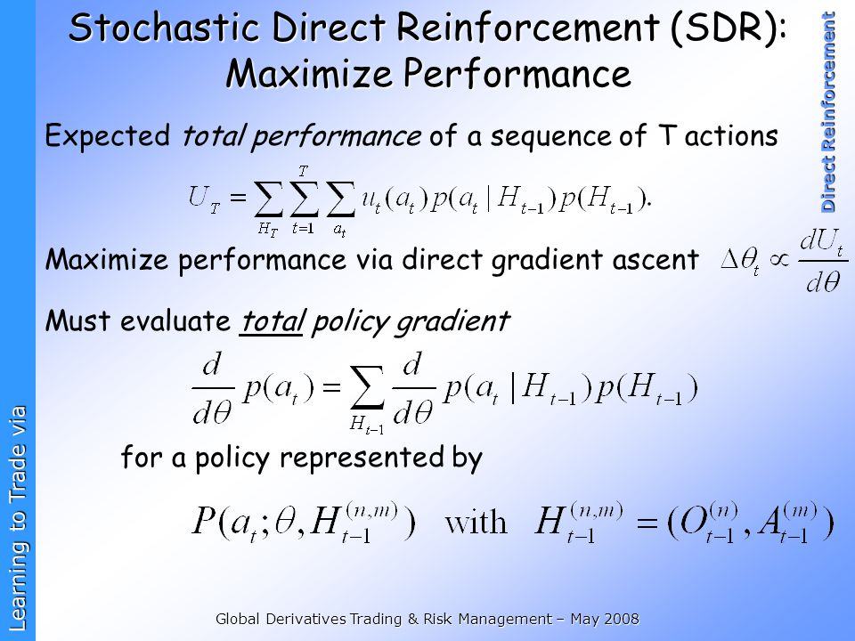 Stochastic Direct Reinforcement (SDR): Maximize Performance