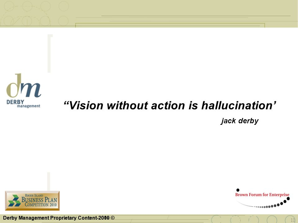 Vision without action is hallucination' jack derby