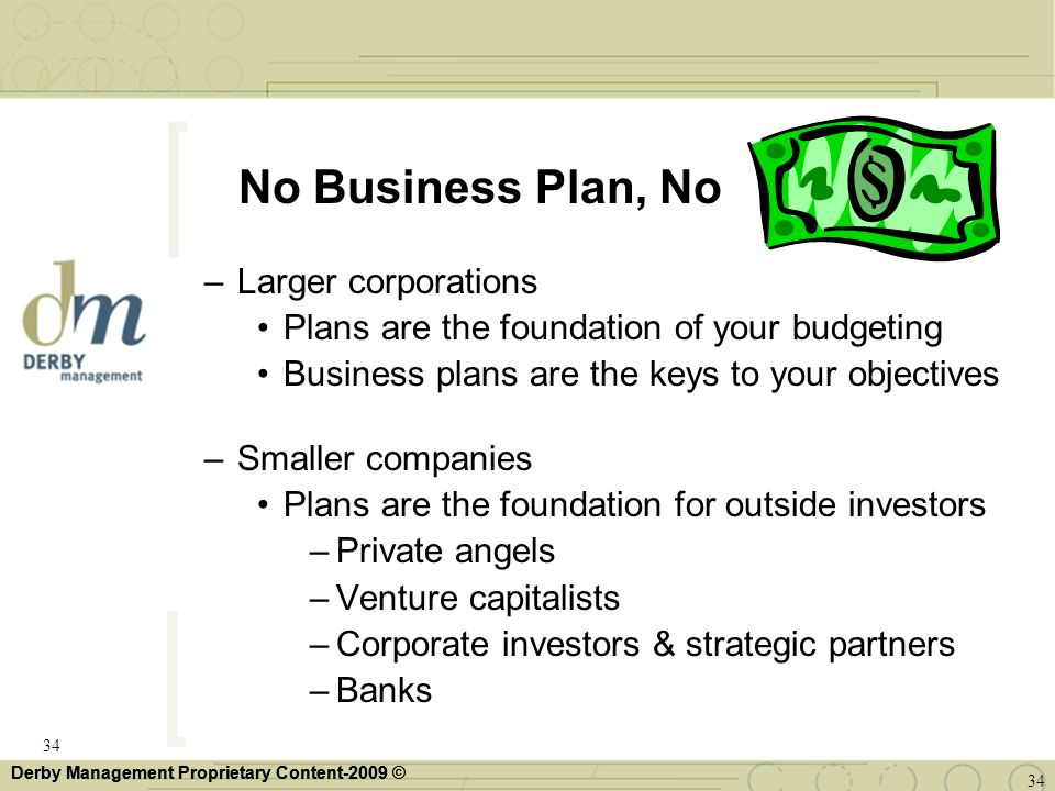No Business Plan, No Larger corporations