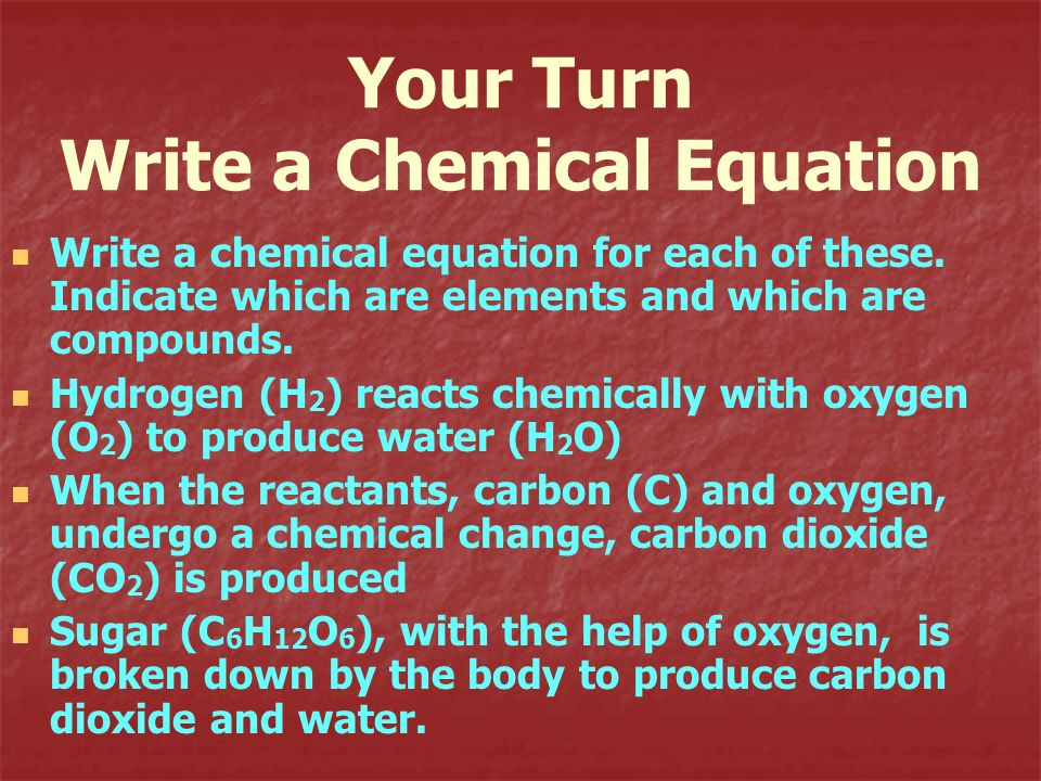 Your Turn Write a Chemical Equation