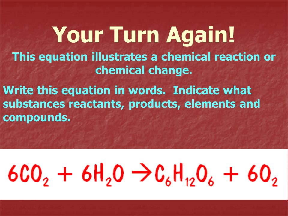 This equation illustrates a chemical reaction or chemical change.