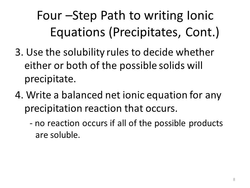 Four –Step Path to writing Ionic Equations (Precipitates, Cont.)