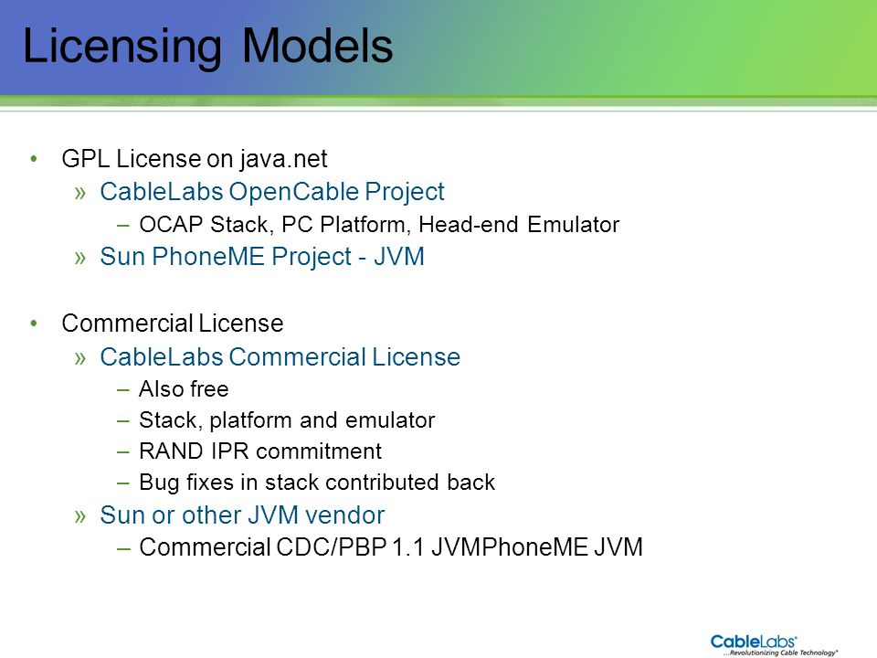 Licensing Models 12 CableLabs OpenCable Project