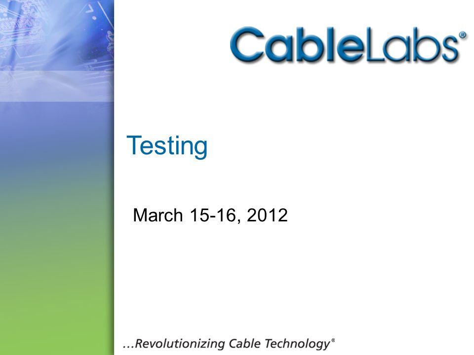 Testing March 15-16,