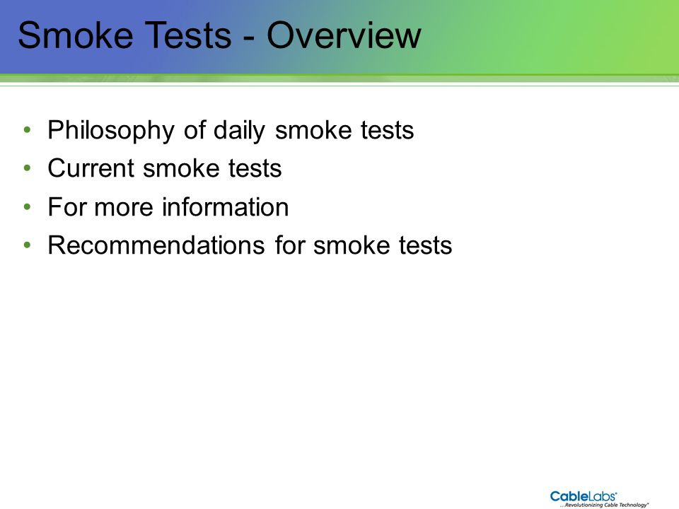 Smoke Tests - Overview Philosophy of daily smoke tests