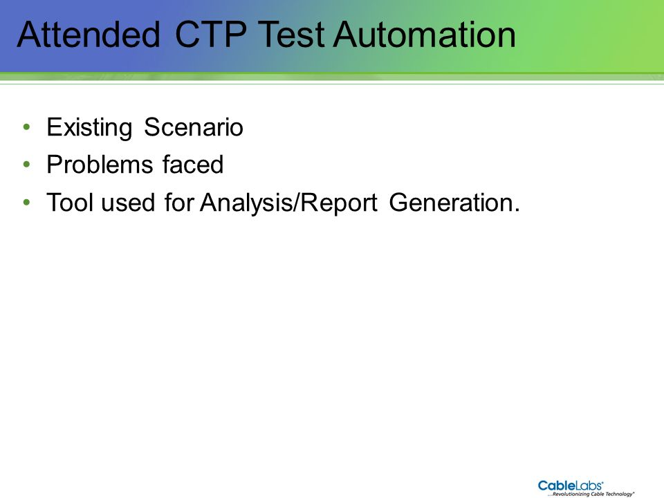 Attended CTP Test Automation
