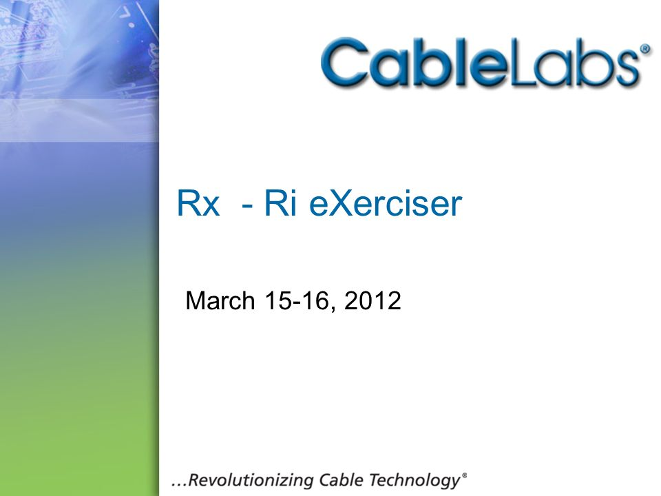 Rx - Ri eXerciser March 15-16,