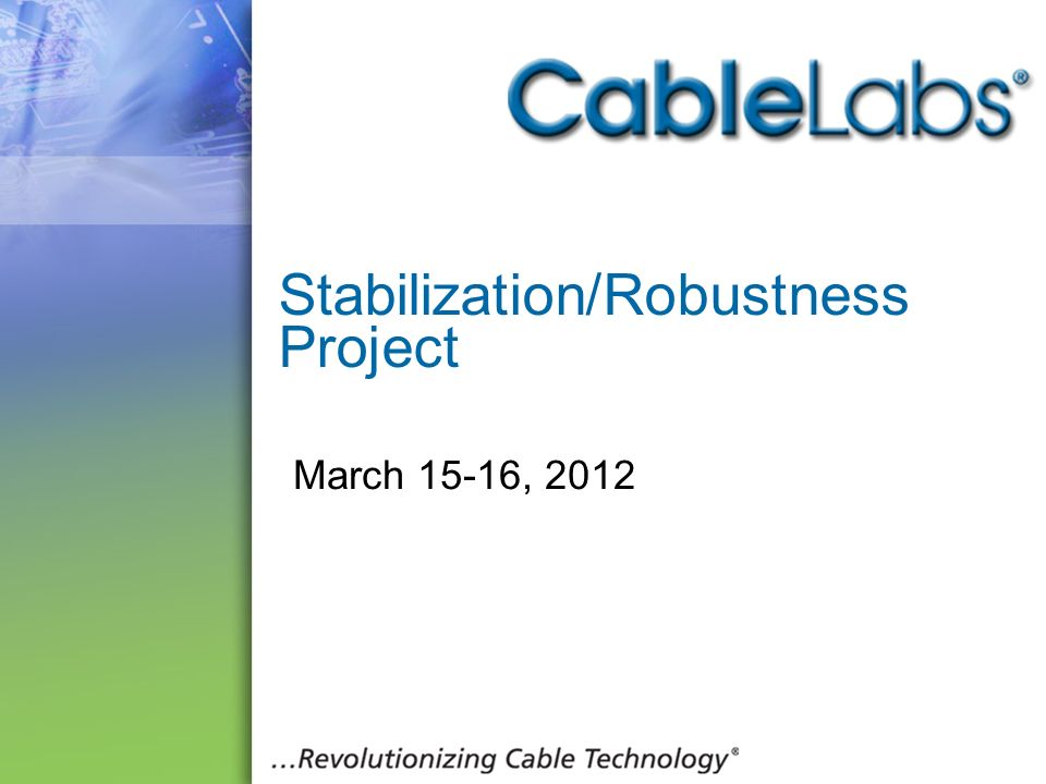 Stabilization/Robustness Project