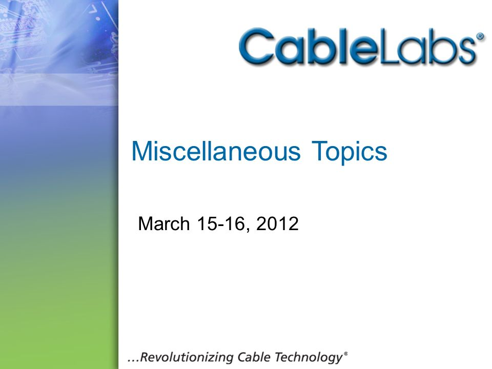 Miscellaneous Topics March 15-16,