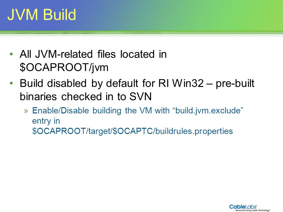 JVM Build All JVM-related files located in $OCAPROOT/jvm