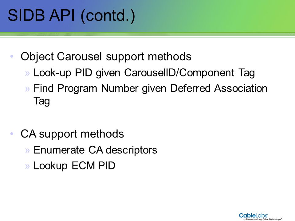 SIDB API (contd.) Object Carousel support methods CA support methods