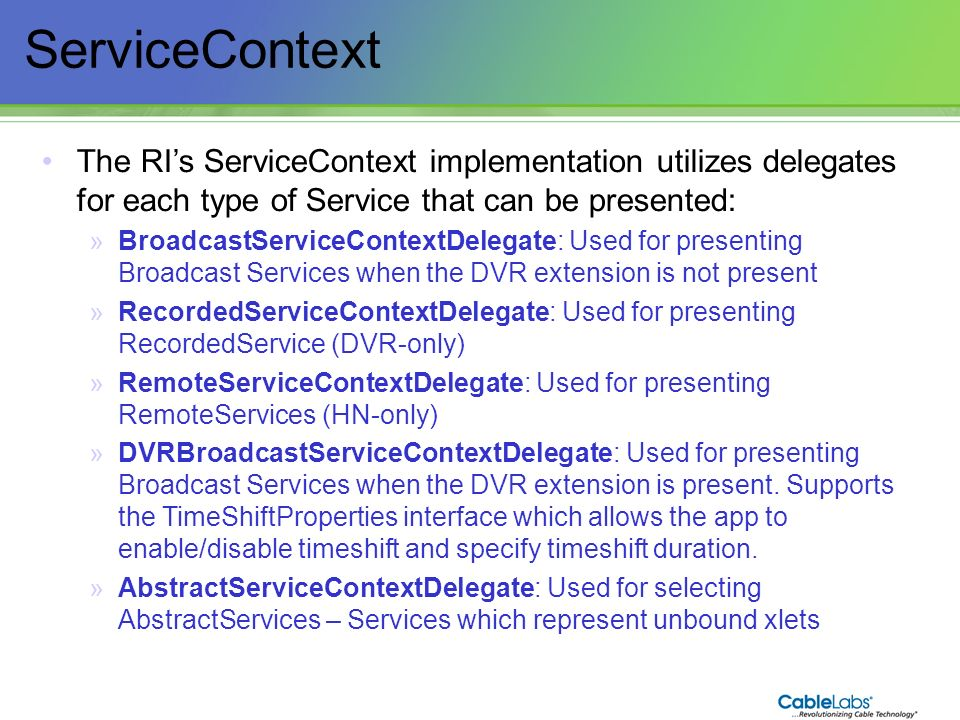 ServiceContext The RI's ServiceContext implementation utilizes delegates for each type of Service that can be presented: