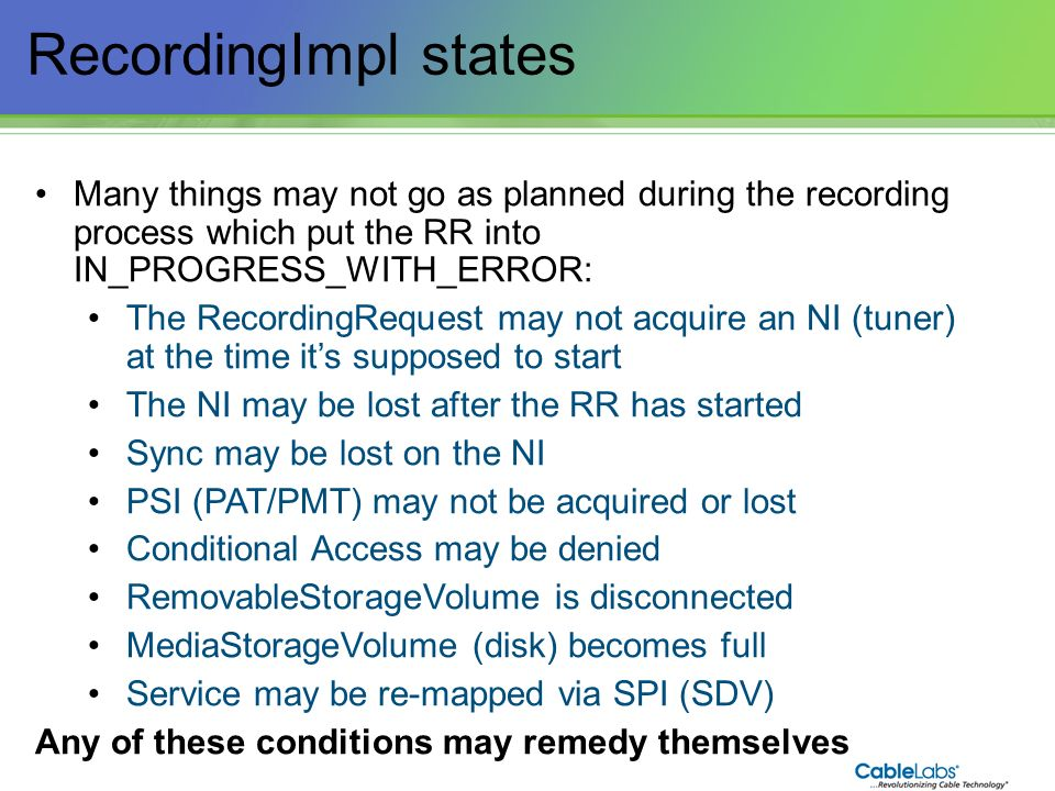 RecordingImpl states Many things may not go as planned during the recording process which put the RR into IN_PROGRESS_WITH_ERROR: