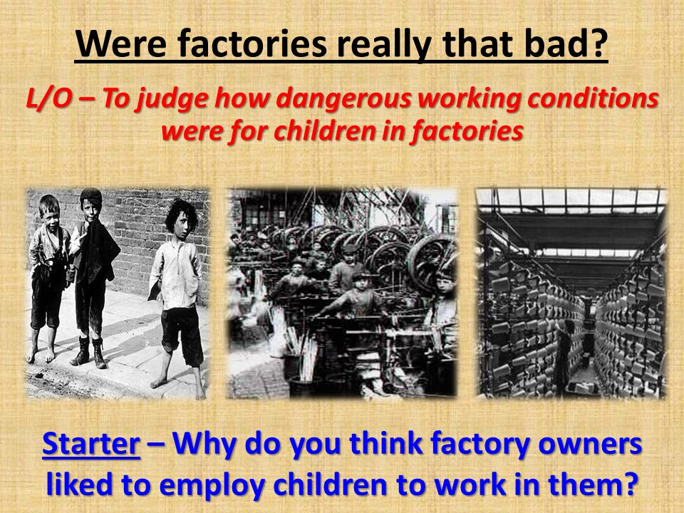 Were factories really that bad