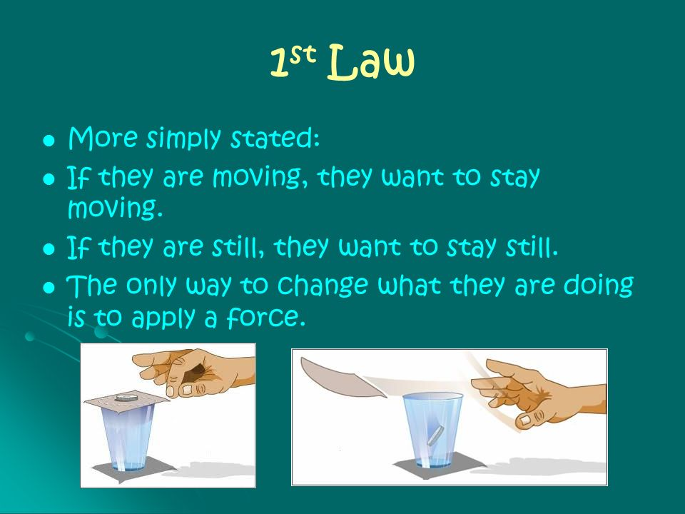 1st Law More simply stated: