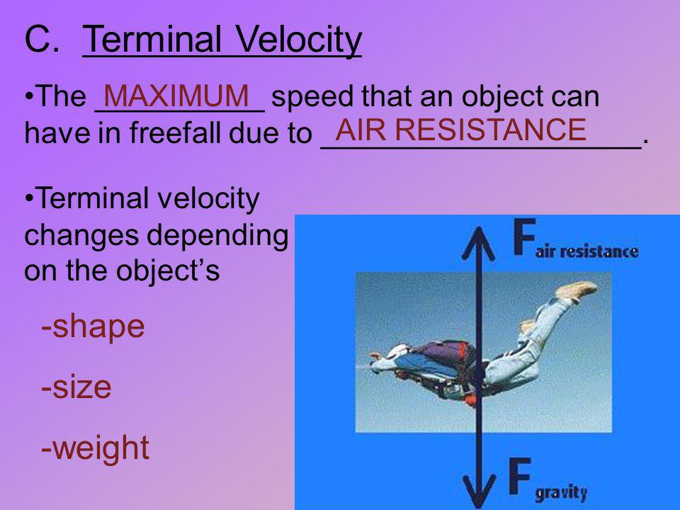 C. Terminal Velocity -shape -size -weight