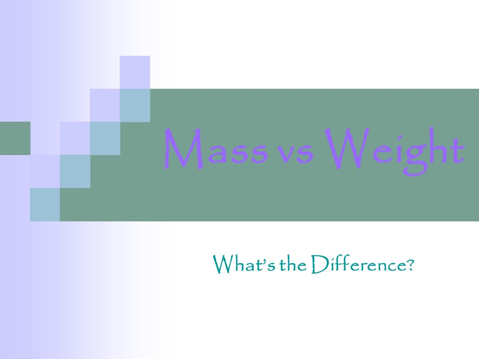 Mass vs Weight What's the Difference