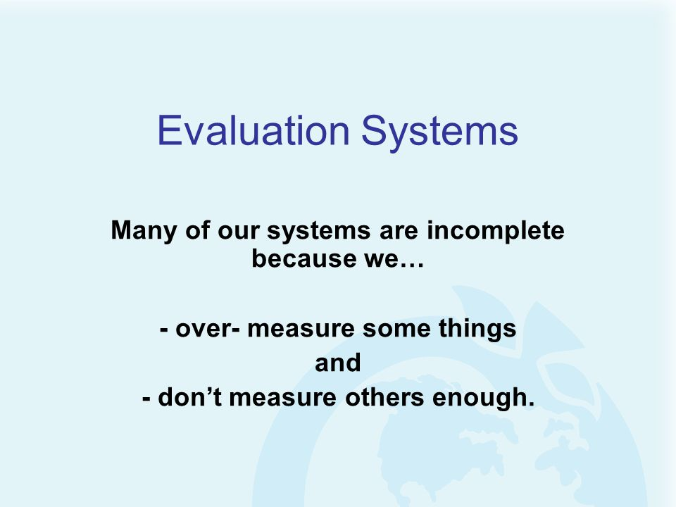 Evaluation Systems Many of our systems are incomplete because we…