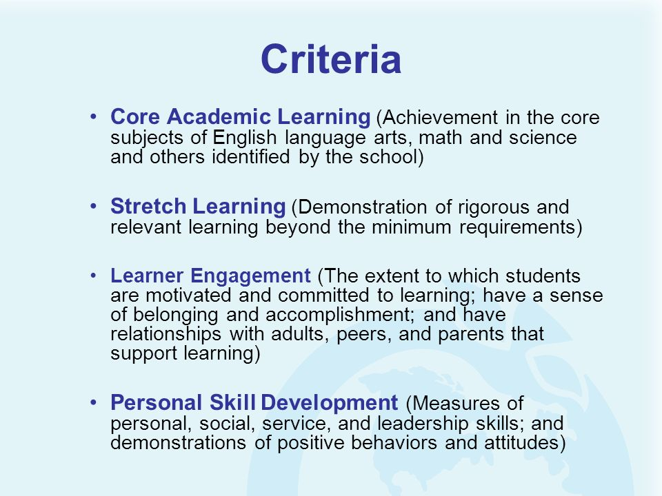 Criteria Core Academic Learning (Achievement in the core subjects of English language arts, math and science and others identified by the school)