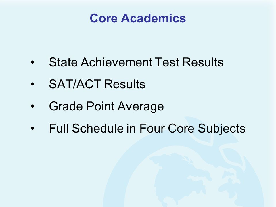 Core Academics State Achievement Test Results. SAT/ACT Results.