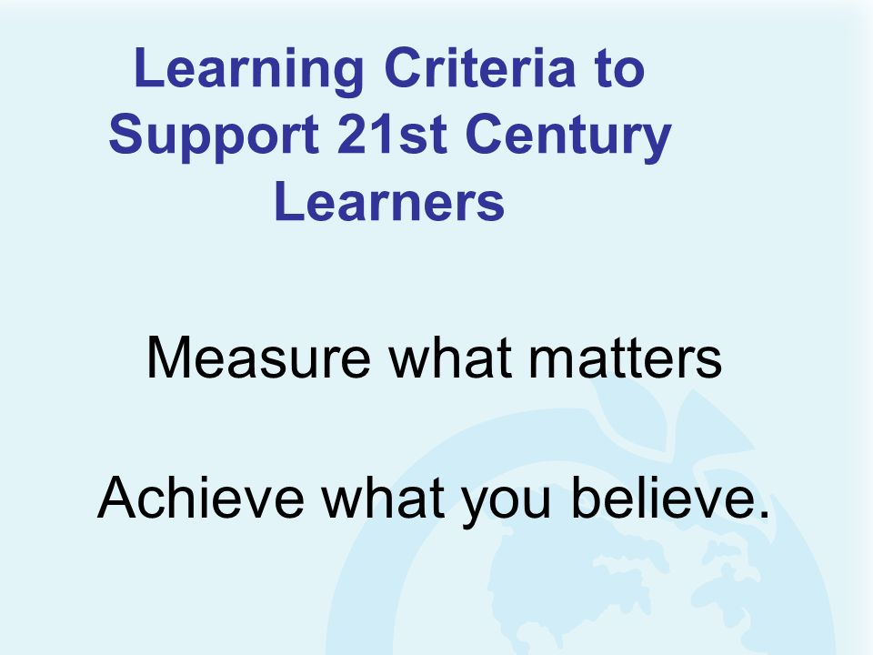 Measure what matters Achieve what you believe.