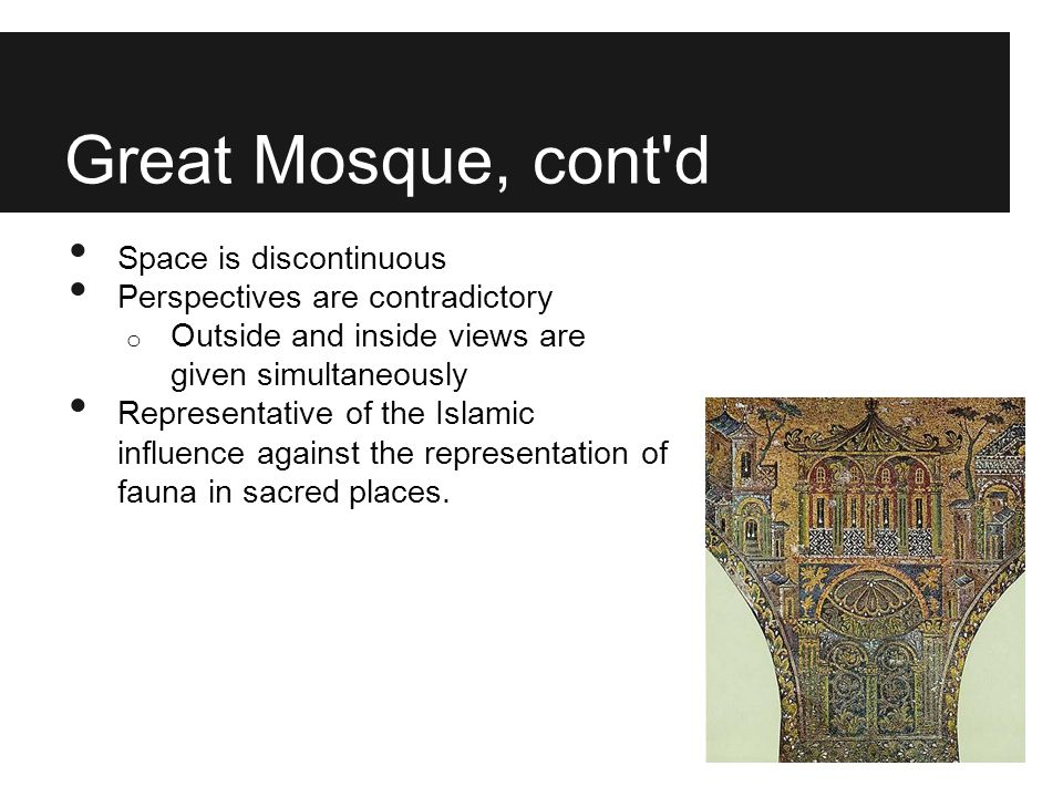 Great Mosque, cont d Space is discontinuous