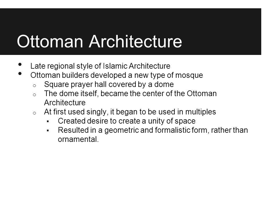 Ottoman Architecture Late regional style of Islamic Architecture