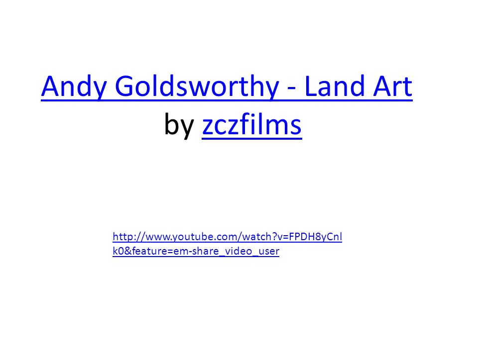 Andy Goldsworthy - Land Art by zczfilms