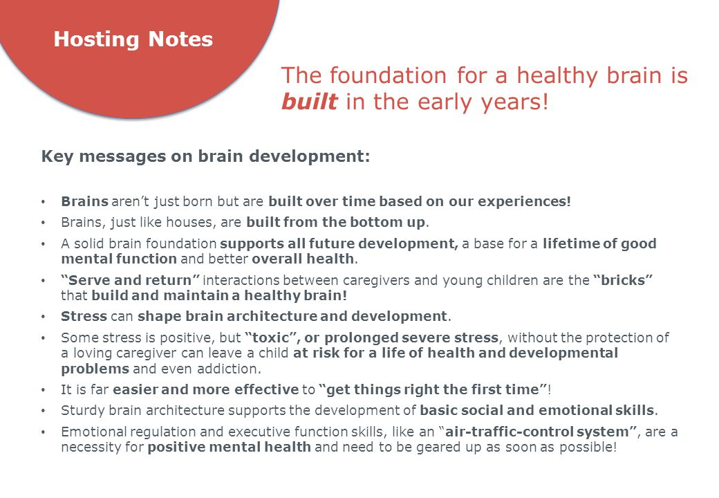 The foundation for a healthy brain is built in the early years!