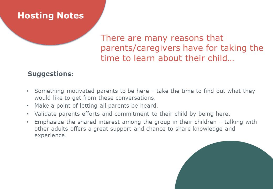 Hosting Notes There are many reasons that parents/caregivers have for taking the time to learn about their child…