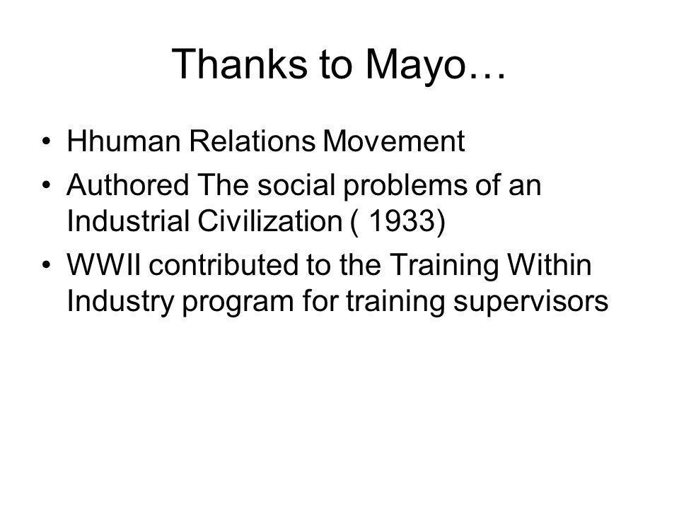 Thanks to Mayo… Hhuman Relations Movement