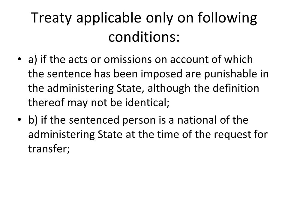 Treaty applicable only on following conditions: