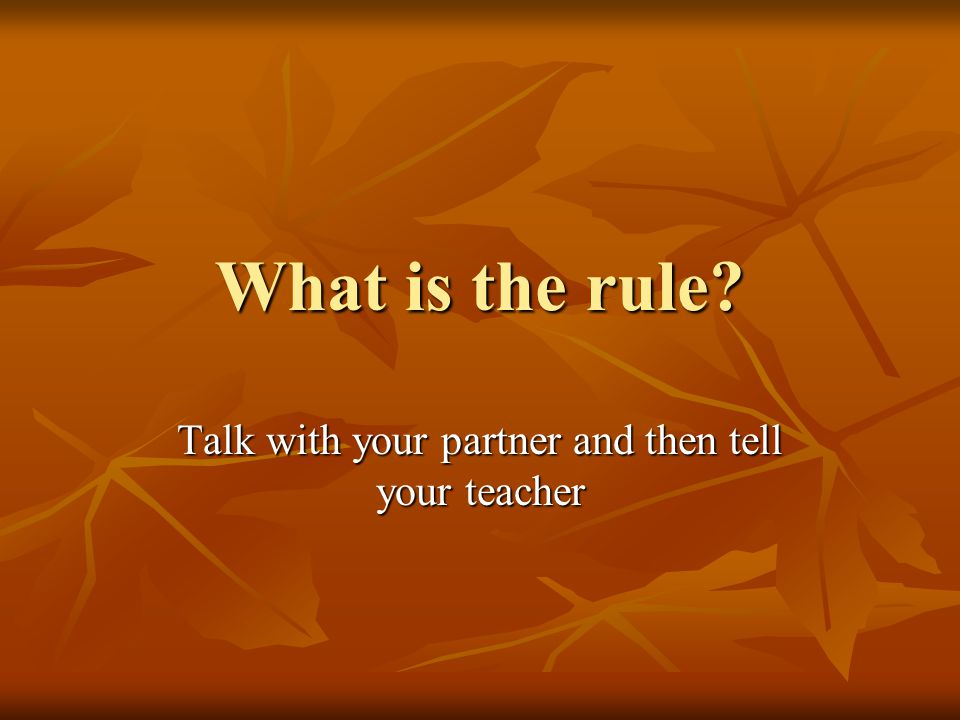 Talk with your partner and then tell your teacher