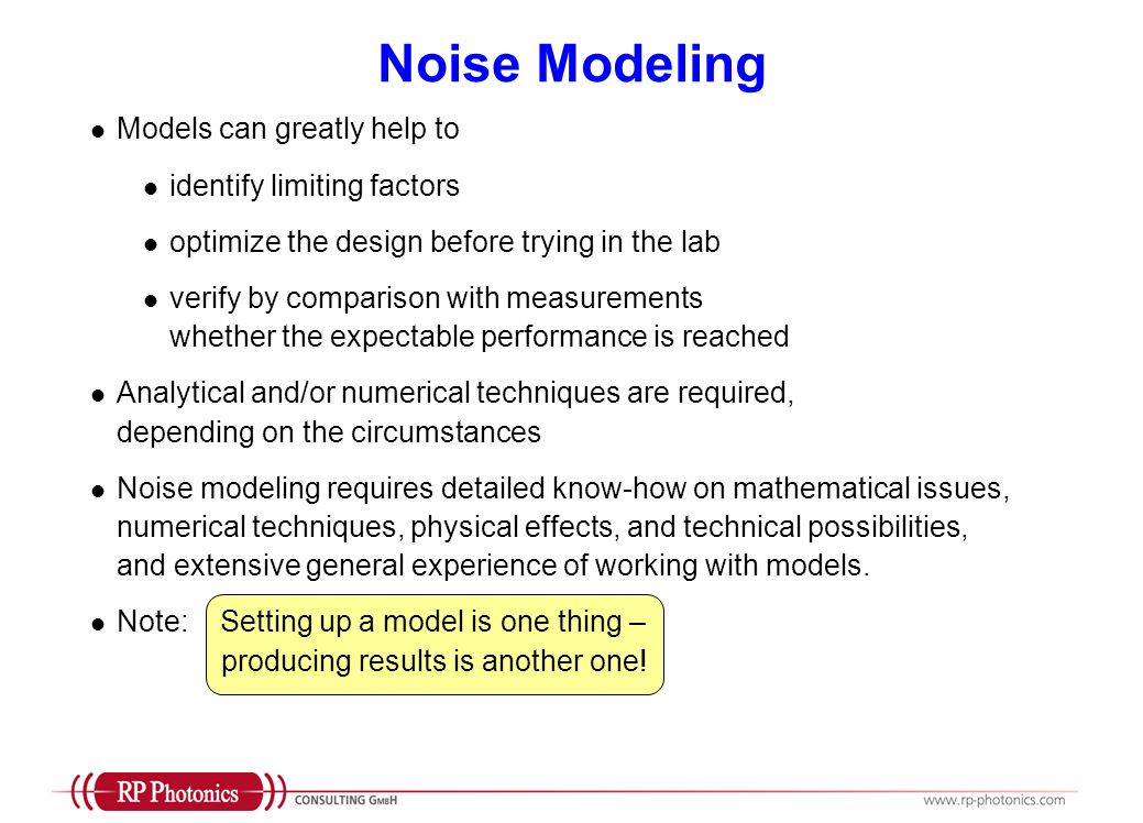 Noise Modeling Models can greatly help to identify limiting factors