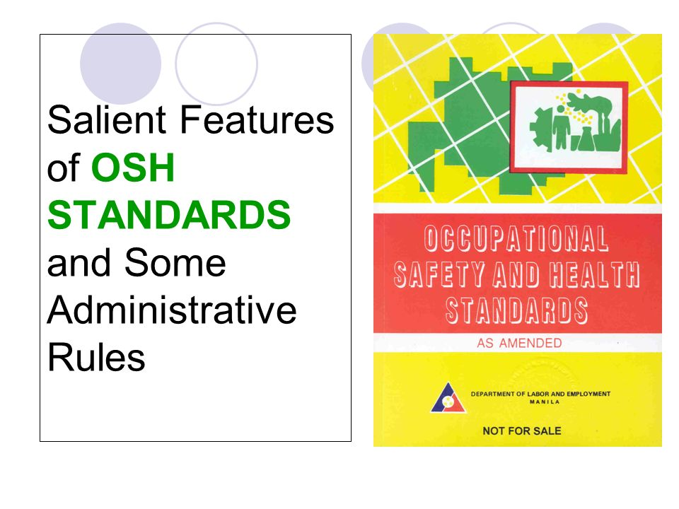 Salient Features of OSH STANDARDS and Some Administrative Rules