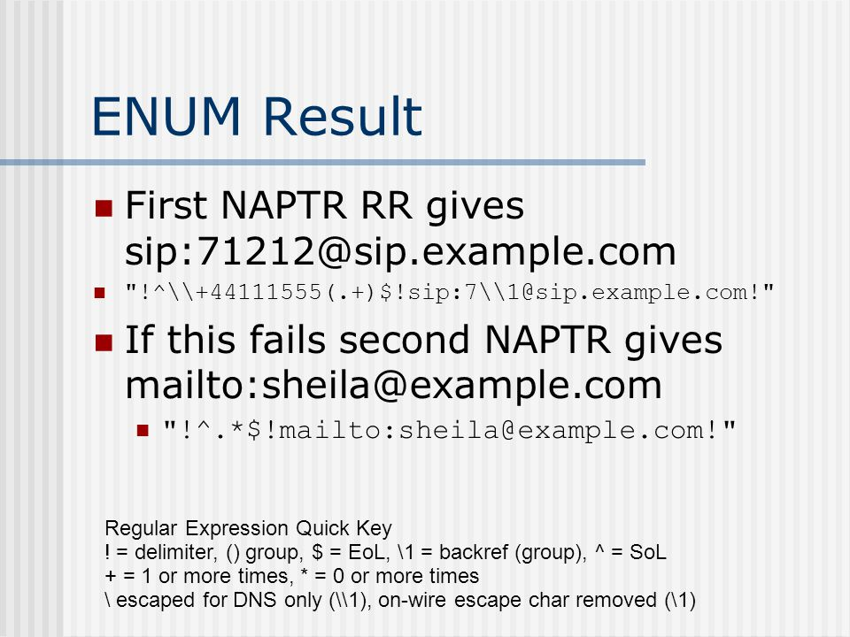 ENUM Result First NAPTR RR gives sip:71212@sip.example.com
