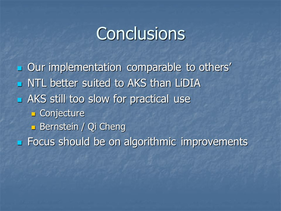Conclusions Our implementation comparable to others'