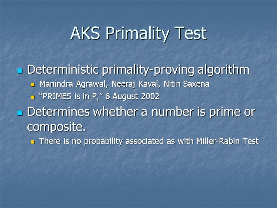AKS Primality Test Deterministic primality-proving algorithm