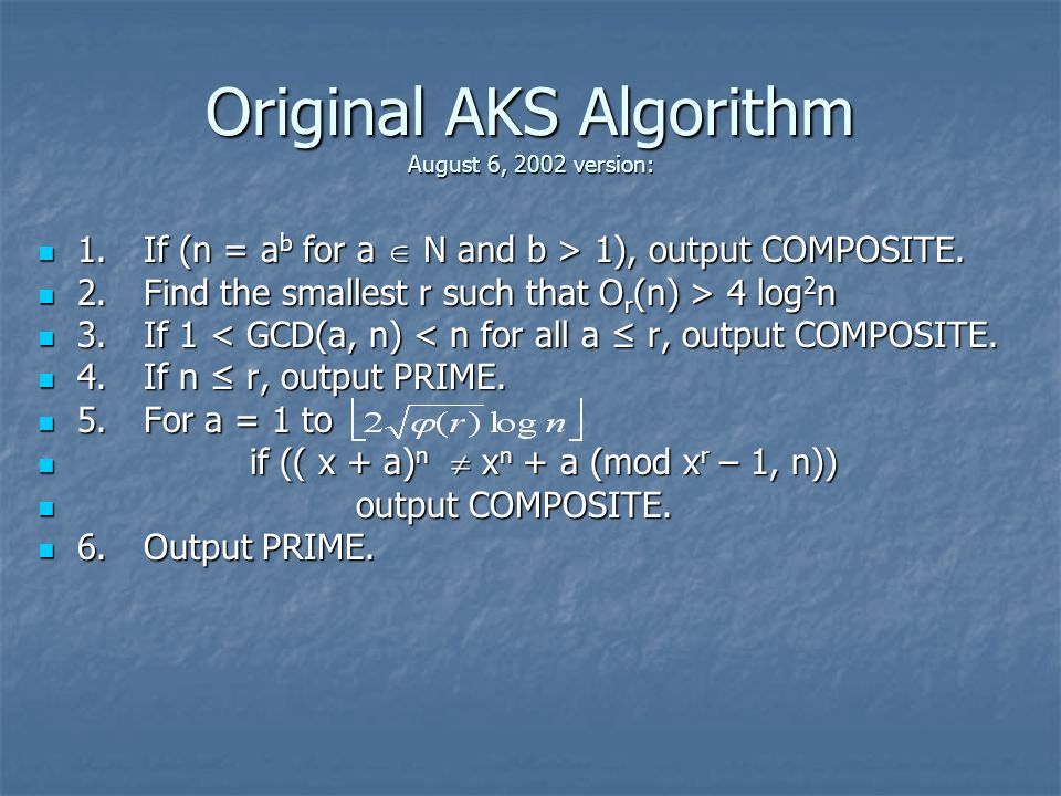 Original AKS Algorithm August 6, 2002 version: