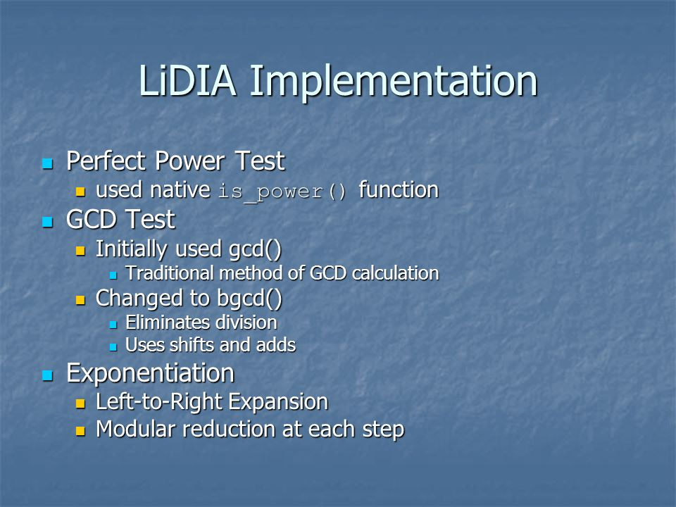 LiDIA Implementation Perfect Power Test GCD Test Exponentiation