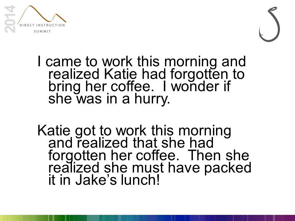 I came to work this morning and realized Katie had forgotten to bring her coffee. I wonder if she was in a hurry.