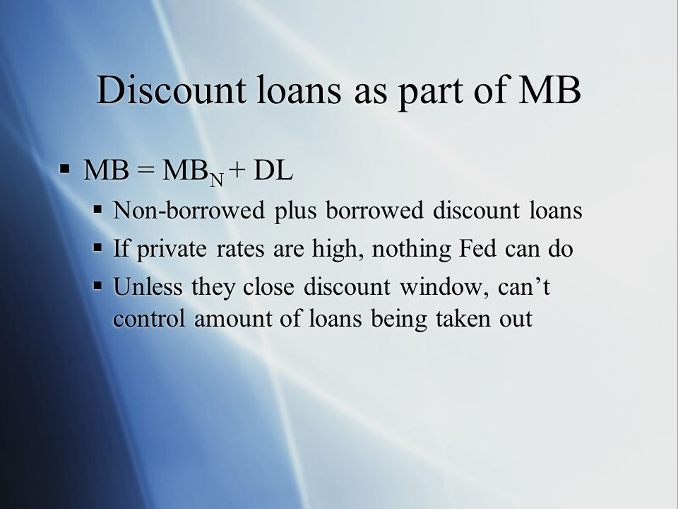 Discount loans as part of MB