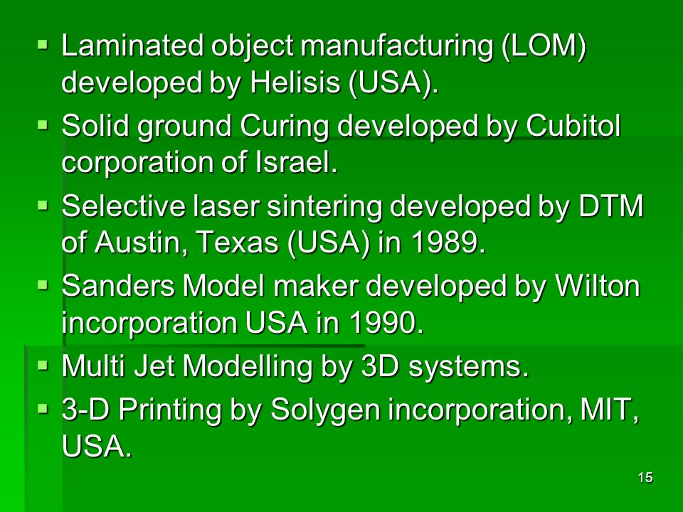 Laminated object manufacturing (LOM) developed by Helisis (USA).