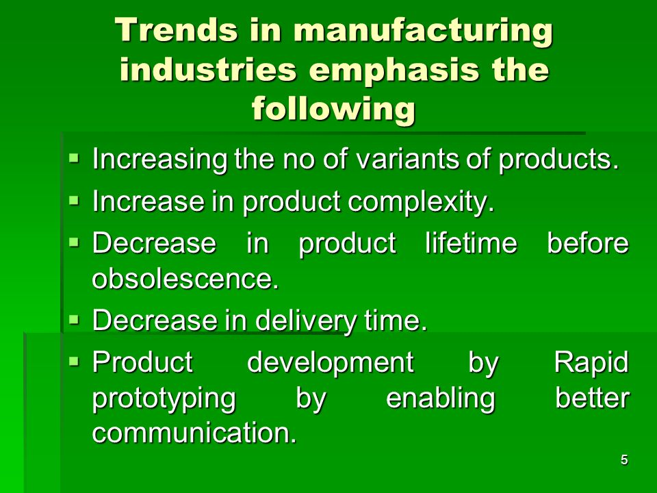 Trends in manufacturing industries emphasis the following