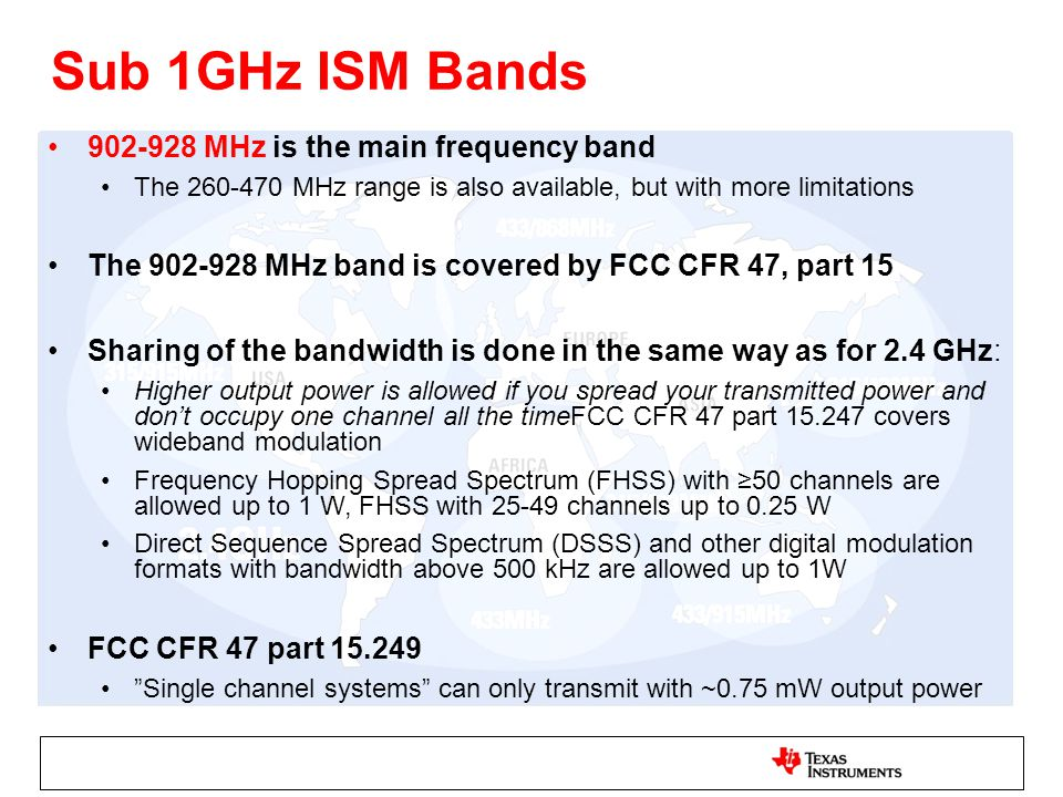Sub 1GHz ISM Bands 902-928 MHz is the main frequency band