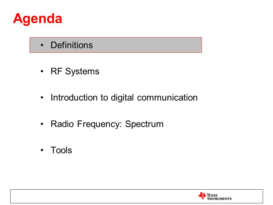 Agenda Definitions RF Systems Introduction to digital communication