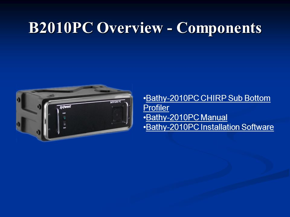 B2010PC Overview - Components
