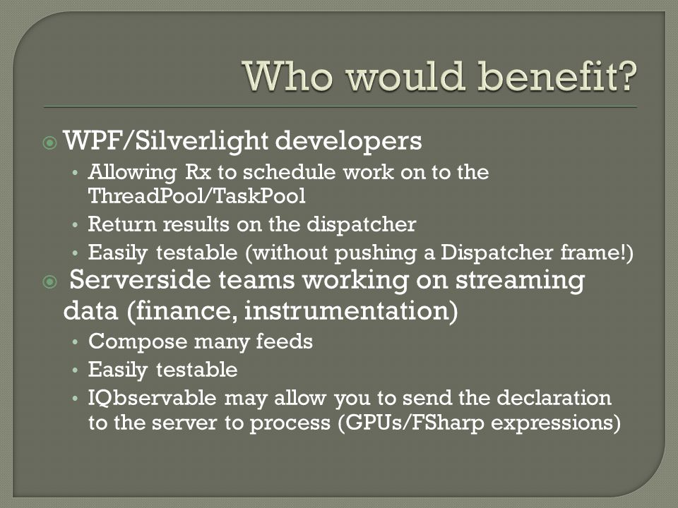 Who would benefit WPF/Silverlight developers