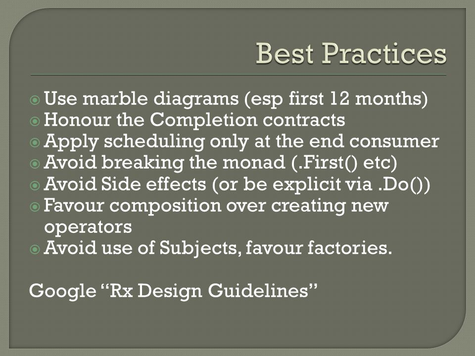 Best Practices Use marble diagrams (esp first 12 months)