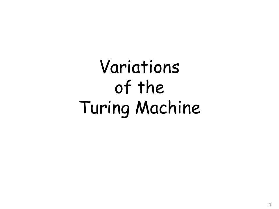 Variations of the Turing Machine